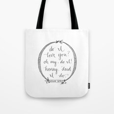 'Deed I Do Tote Bag