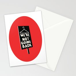 We're Not Going Back Stationery Cards