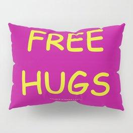 Free Hugs While Stocks Last Pillow Sham