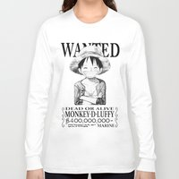 luffy Long Sleeve T-shirts featuring WANTED - Luffy White by josemaHdeH
