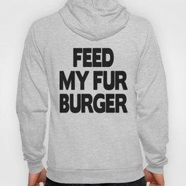 Feed My Fur Burger Hoody