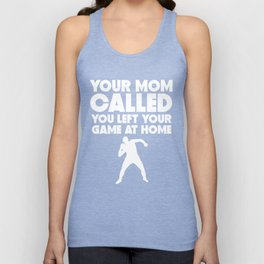Your Mom Called You Left Your Game At Home Shot Put Unisex Tank Top