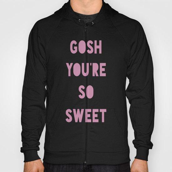 Gosh (Sweet) Hoody