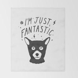 I'm Just Fantastic Throw Blanket