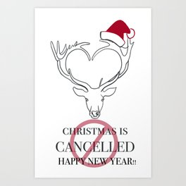 Christmas Is Cancelled - Happy New Year!! Art Print