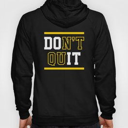 Don't Quit (Do It) Hoody