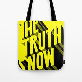 The Truth Is Now Tote Bag
