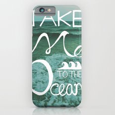 Take me to the Ocean iPhone 6s Slim Case