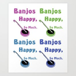Banjos Make Me Happy, You Not So Much. Pop Art Print