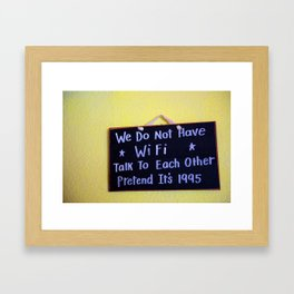 We Do Not Have WiFi Framed Art Print
