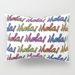 I just want to say hola! Pillow Sham
