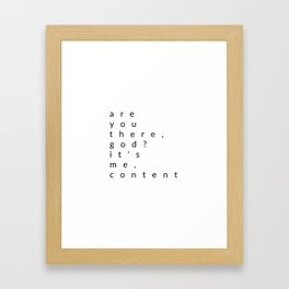 are you there, god? it's me, content Framed Art Print