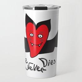 Love Never Dies Travel Mug
