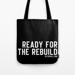 Ready For The Rebuild Tote Bag