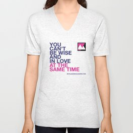 You can't be wise and in love at the same time Unisex V-Neck