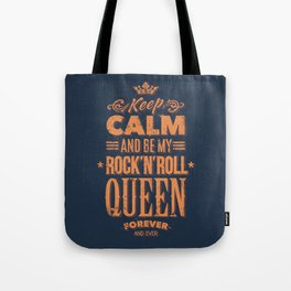 Keep Calm and Be My Rock'n'Roll Queen Tote Bag