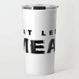 EatLess Meat Travel Mug