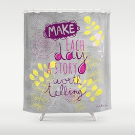 Inspiring quote Shower Curtain