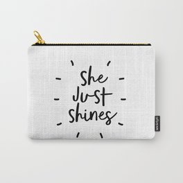 She Just Shines black-white typography poster black and white design bedroom wall home decor Carry-All Pouch