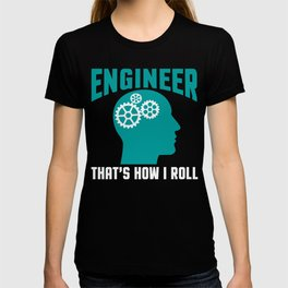 How Engineer's Roll T-shirt