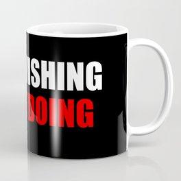 stop wishing Coffee Mug