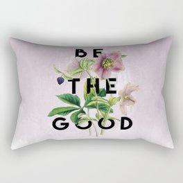 Be The Good Rectangular Pillow