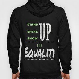 Women's Day Equality 2018 Stand Speak Show Up  Hoody