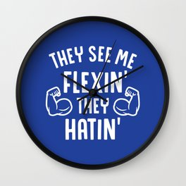 They See Me Flexin' They Hatin' Wall Clock