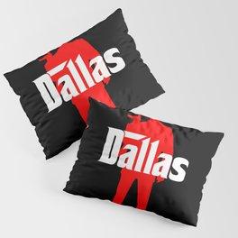 Dallas mafia Pillow Sham