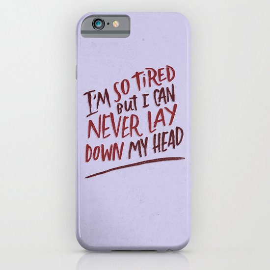 So Tired iPhone & iPod Case