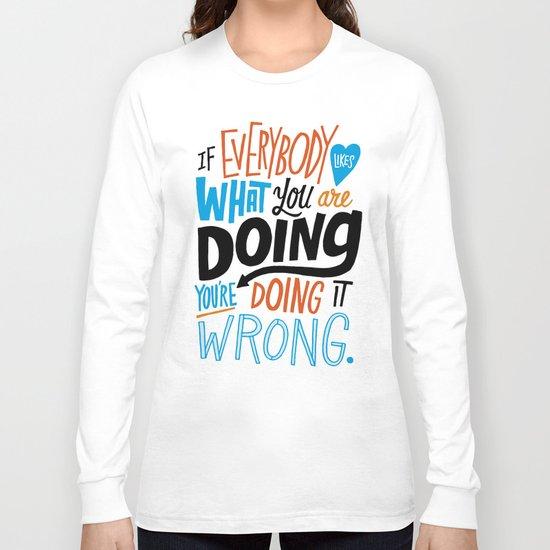 Doing it Wrong Long Sleeve T-shirt