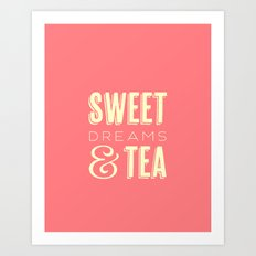Sweet Dreams & Tea Art Print