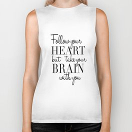 PRINTABLE WALL ART, Follow Your Heart But Take Your Brain With You, Funny Print,Quote Prints Biker Tank