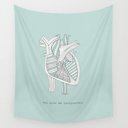 You Give Me Tachycardia Wall Tapestry