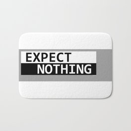 Expect Nothing Bath Mat
