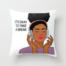 It's okay to take a break Throw Pillow