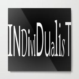 Individualist Metal Print