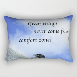 Great Things Never Come From Comfort Zones Rectangular Pillow