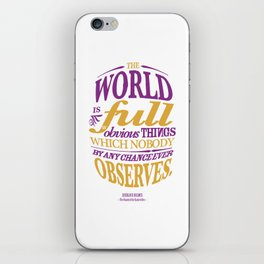 Sherlock Holmes novel quote – obvious things iPhone Skin
