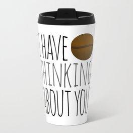 I've Bean Thinking About You Travel Mug