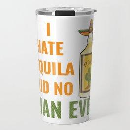 Funny I hate Tequila Said No Juan Ever Cinco De Mayo graphic Travel Mug