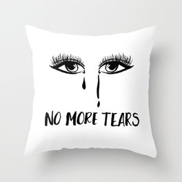 No more tears Throw Pillow