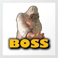 boss Art Prints featuring BOSS  by Robleedesigns