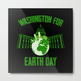 Washington for A clean Earth Happy Earth Day Gift Metal Print