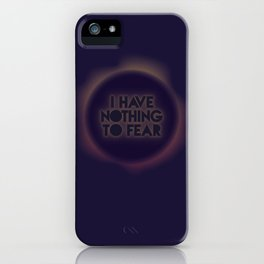 I have nothing to fear iPhone Case