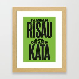 JANGAN RISAU APA ORANG KATA (Don't Worry What People Say) Framed Art Print