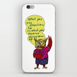 What you pay attention to is what you become conscious of iPhone Skin
