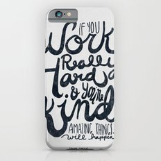 Work Really Hard Slim Case iPhone 6
