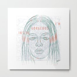 I'M GORGEOUS INSIDE - INTELLECTUAL DIGITAL CONCEPT DRAWING Metal Print