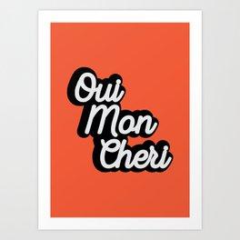 Oui Mon Cheri Art Print